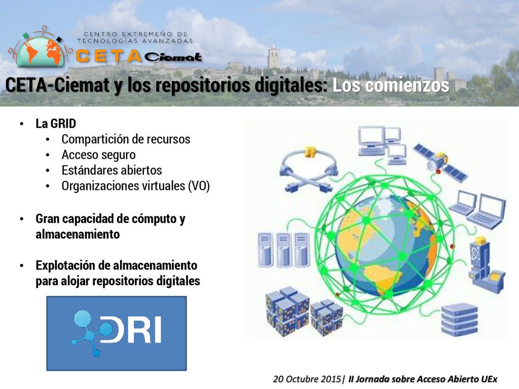 • La GRID • Compartición de recursos • Acceso s...