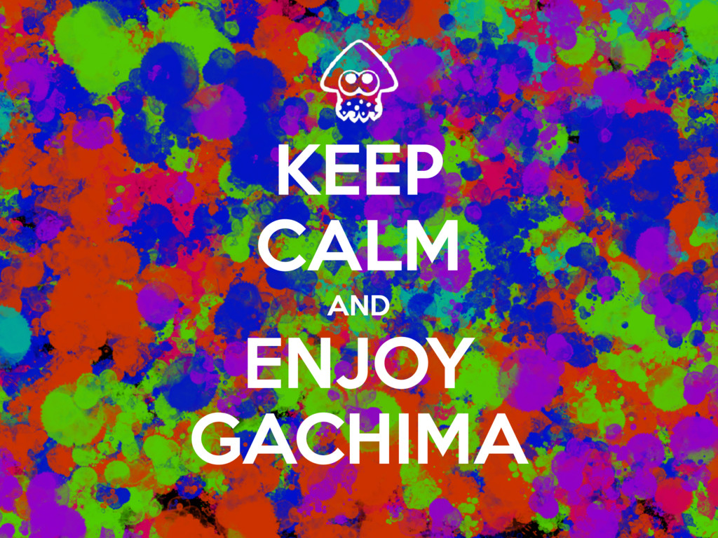 KEEP CALM ENJOY GACHIMA AND
