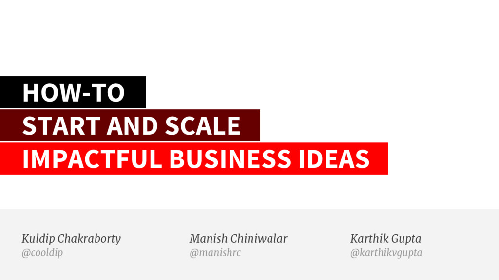 HOW-TO START AND SCALE IMPACTFUL BUSINESS IDEAS...