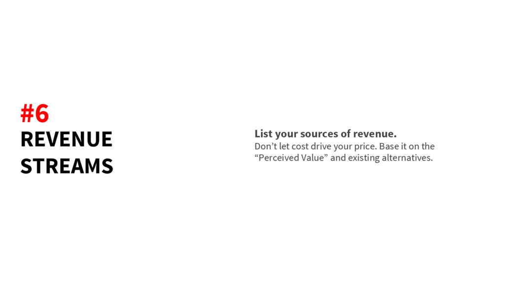 REVENUE STREAMS List your sources of revenue. D...