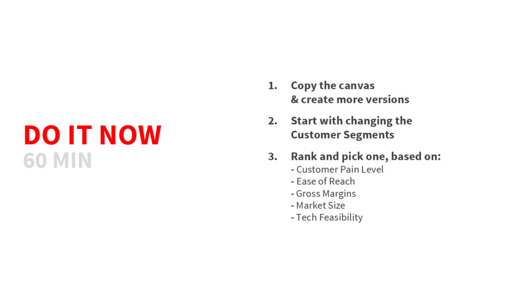 DO IT NOW 1. Copy the canvas & create more vers...