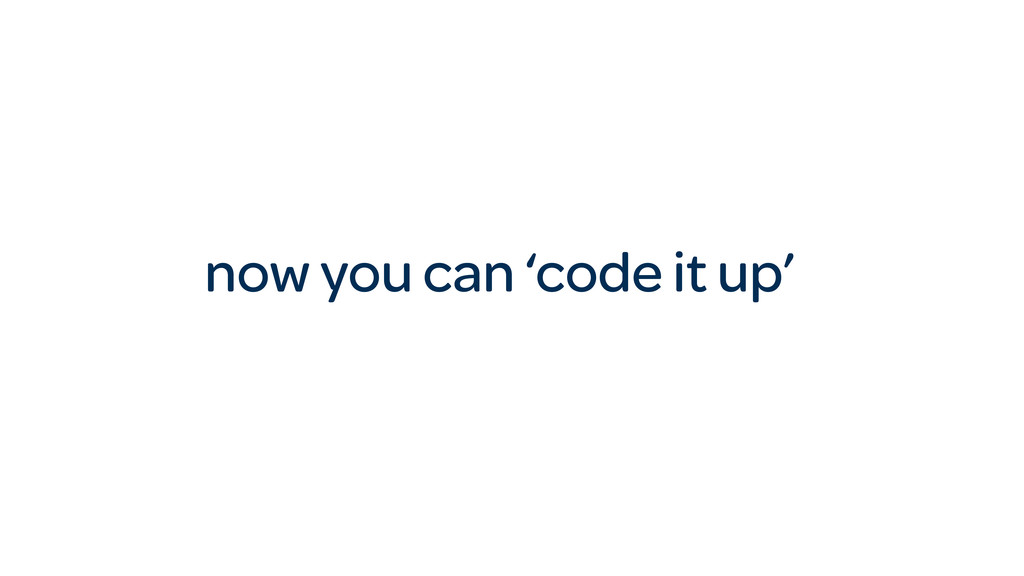 now you can 'code it up'