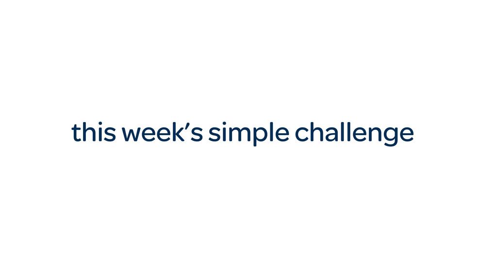 this week's simple challenge