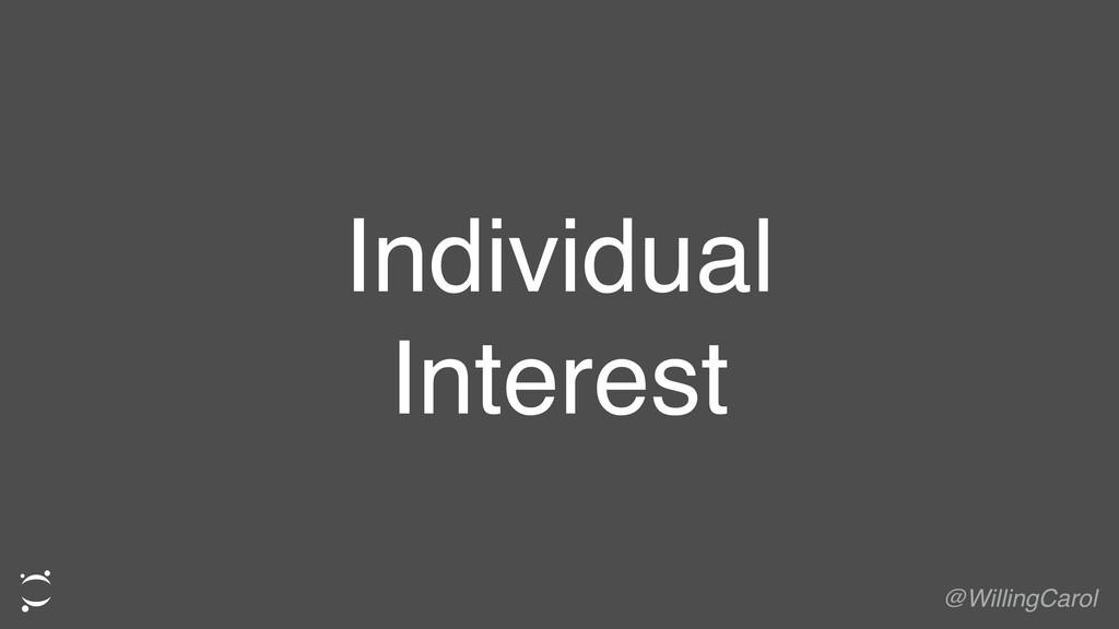 Individual Interest @WillingCarol
