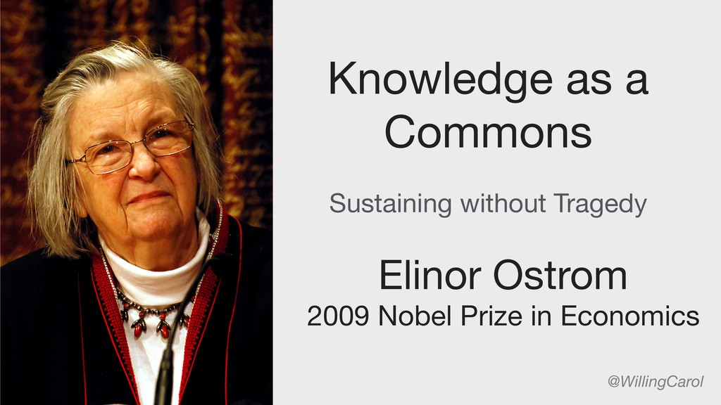 Knowledge as a Commons Elinor Ostrom  2009 Nobe...