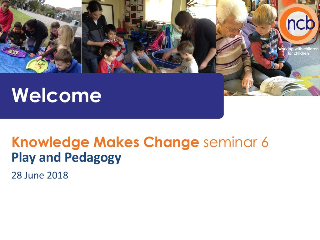 Knowledge Makes Change seminar 6 Play and Pedag...