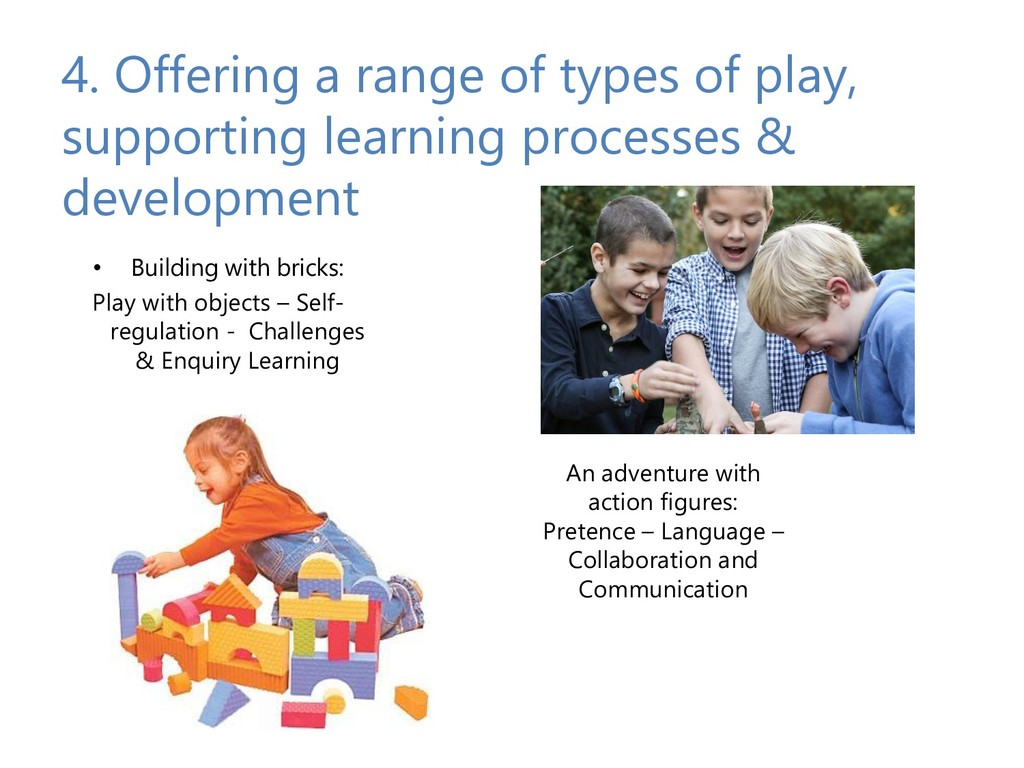 4. Offering a range of types of play, supportin...