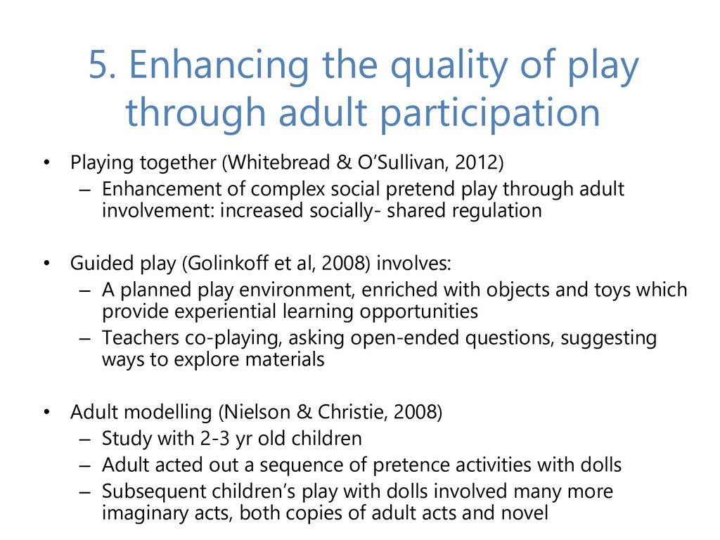 5. Enhancing the quality of play through adult ...