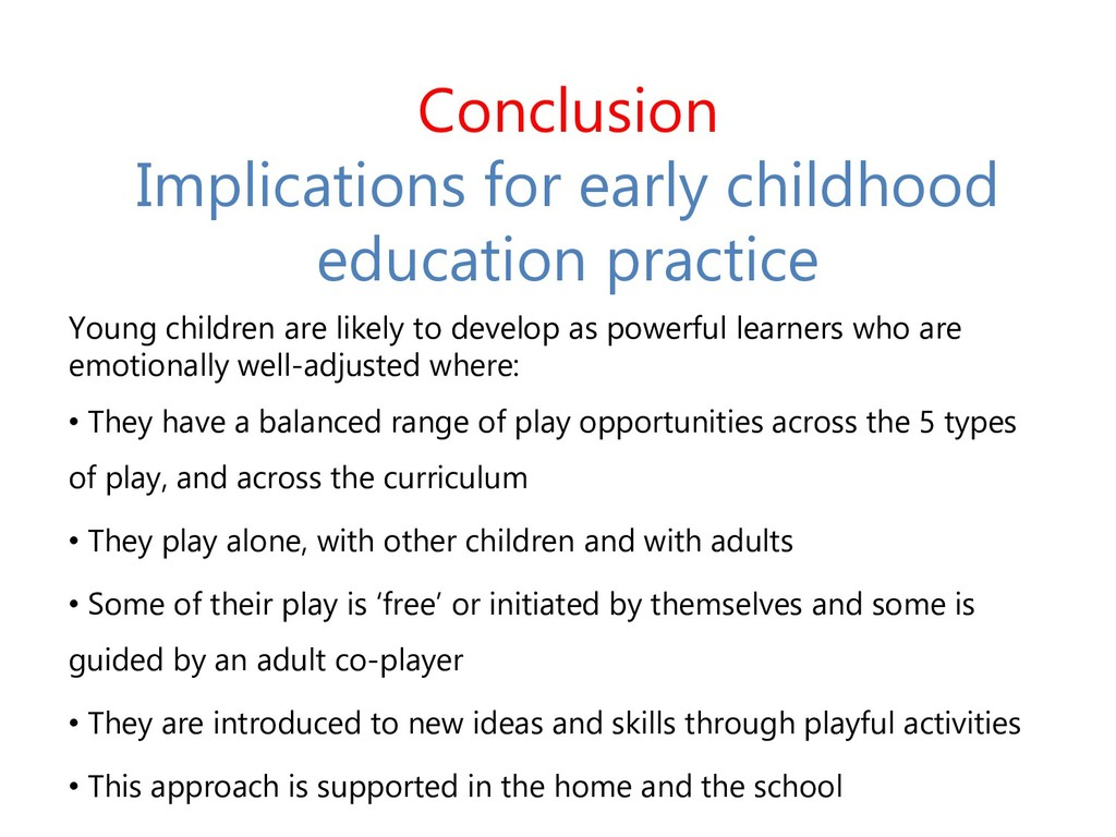 Conclusion Implications for early childhood edu...