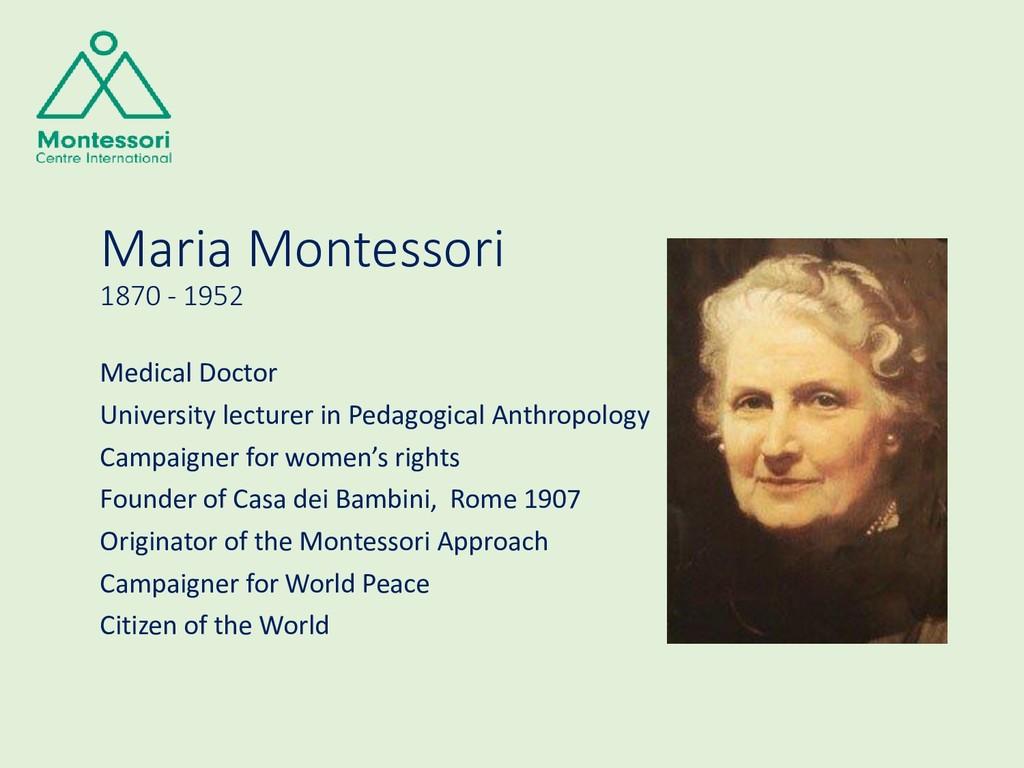 Maria Montessori 1870 - 1952 Medical Doctor Uni...