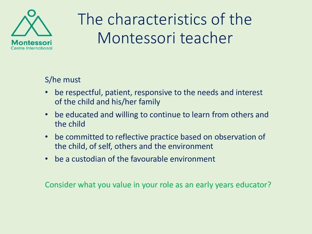 The characteristics of the Montessori teacher S...