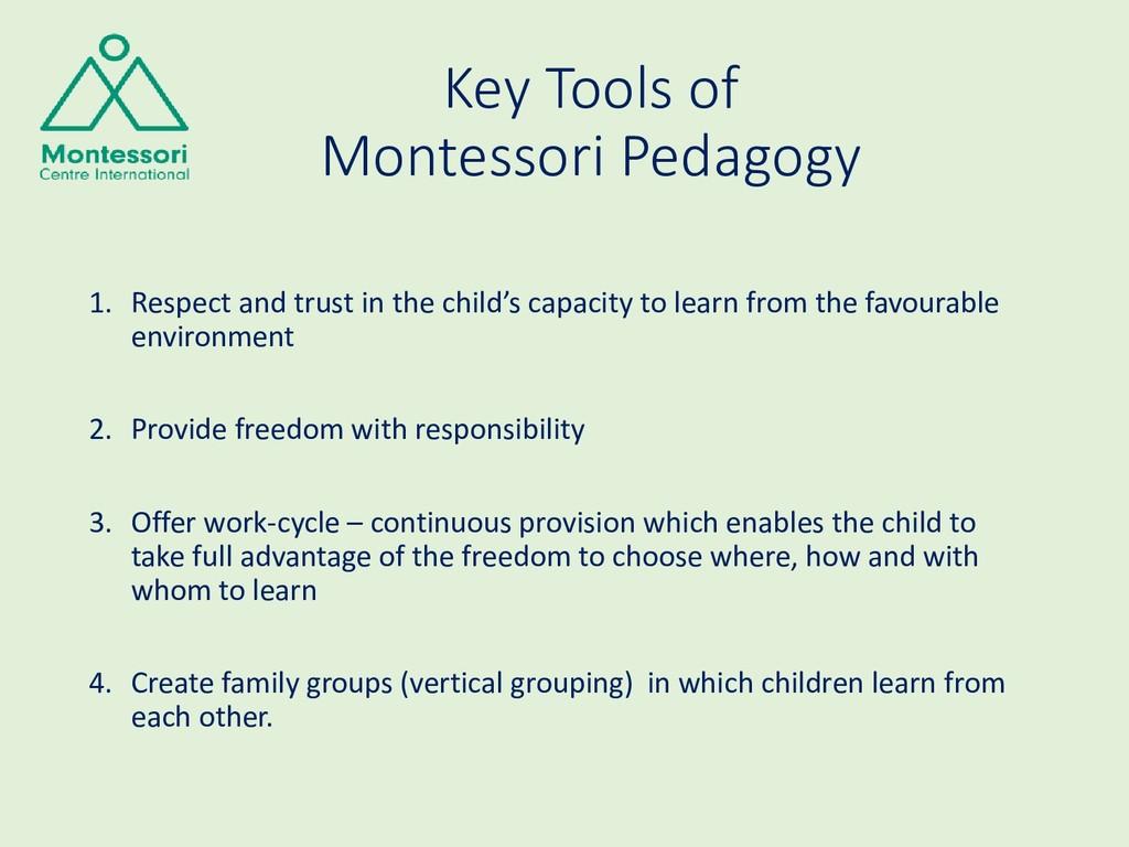 Key Tools of Montessori Pedagogy 1. Respect and...