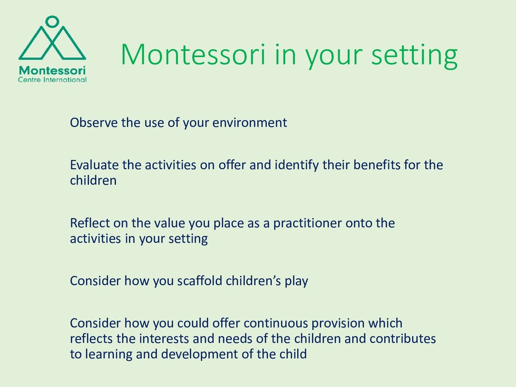 Montessori in your setting Observe the use of y...