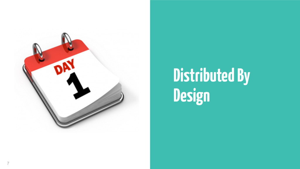 7 Distributed By Design
