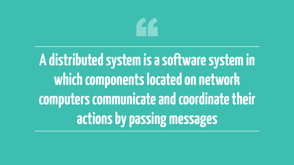 ‹#› A distributed system is a software system i...