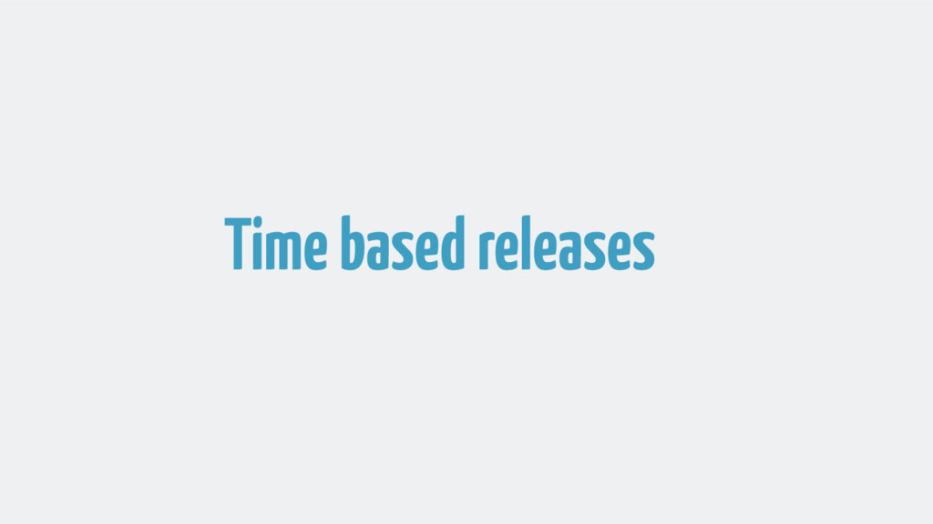 Time based releases