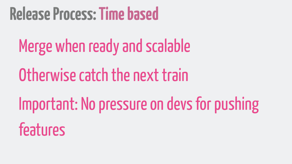Release Process: Time based Merge when ready an...