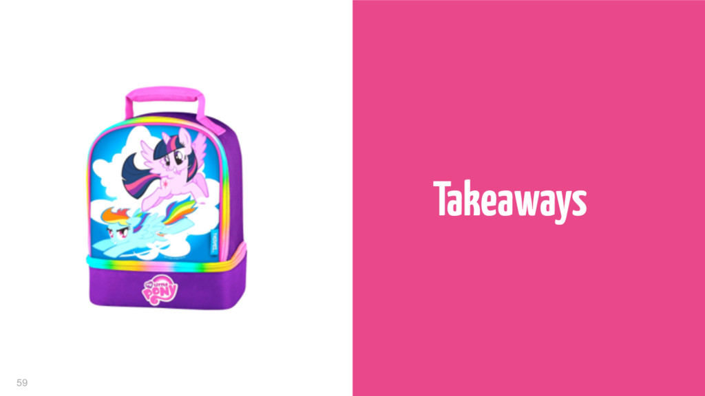 59 Takeaways