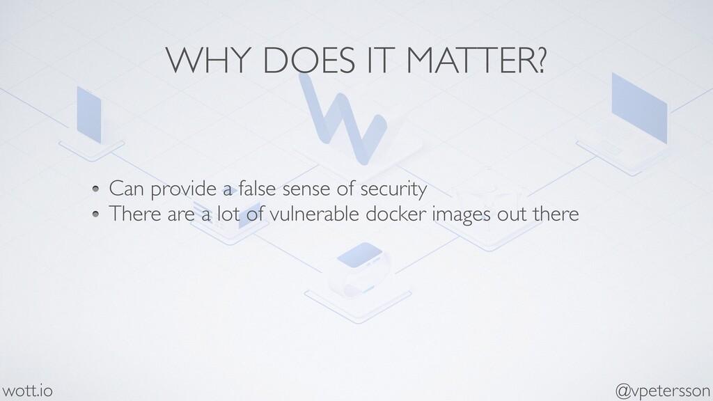 WHY DOES IT MATTER? Can provide a false sense o...