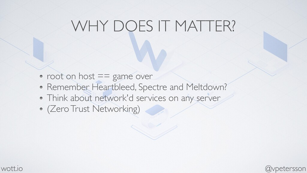 WHY DOES IT MATTER? root on host == game over R...