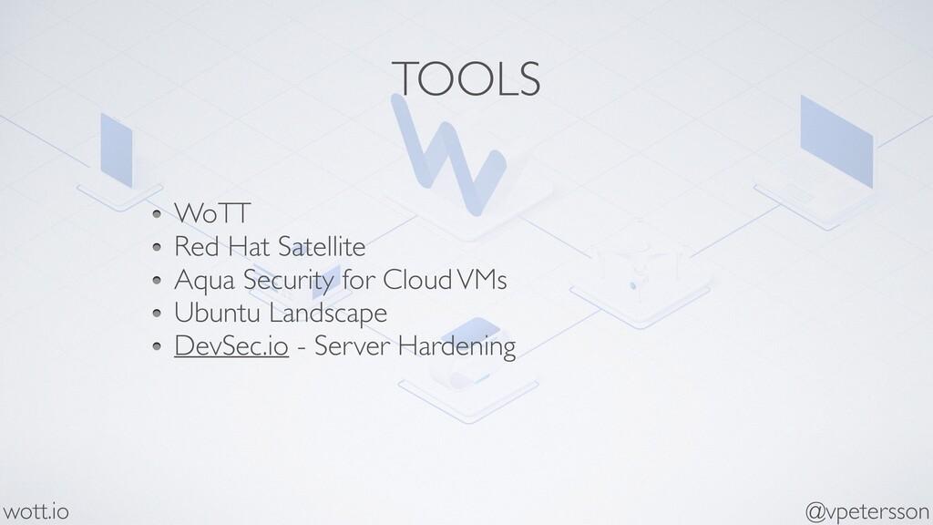 TOOLS WoTT Red Hat Satellite Aqua Security for ...
