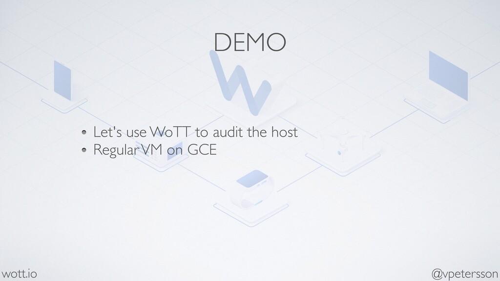 DEMO Let's use WoTT to audit the host Regular V...