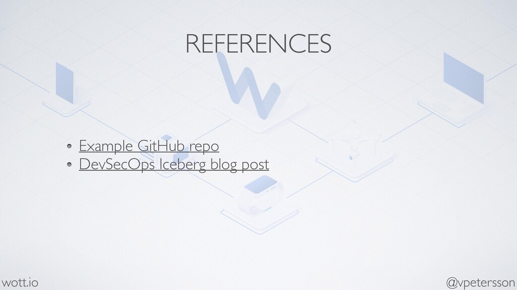 REFERENCES Example GitHub repo DevSecOps Iceber...