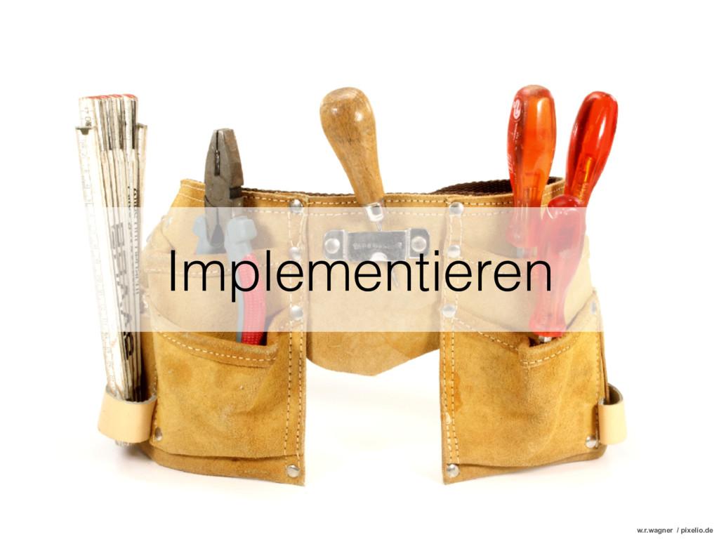 Implementieren w.r.wagner / pixelio.de