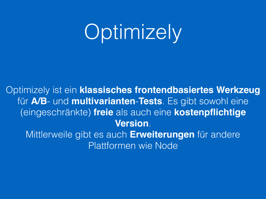 Optimizely Optimizely ist ein klassisches front...