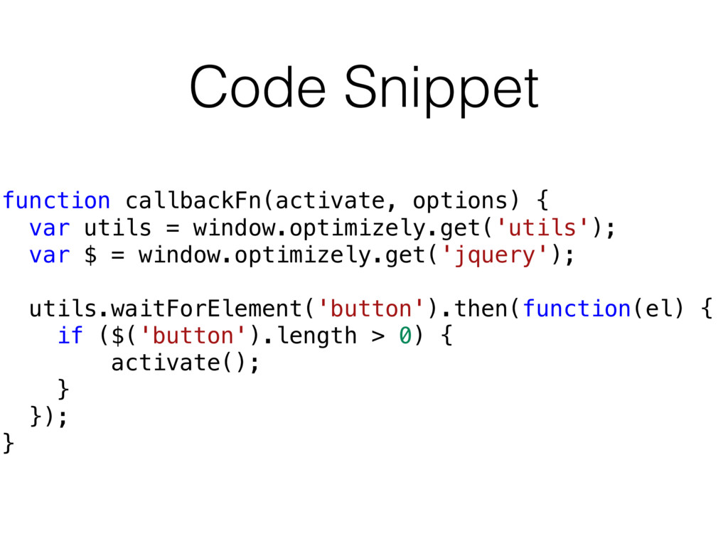 Code Snippet function callbackFn(activate, opti...