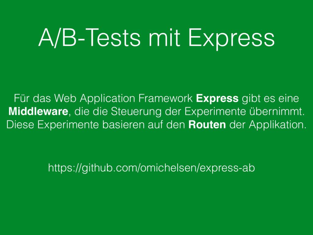 A/B-Tests mit Express https://github.com/omiche...