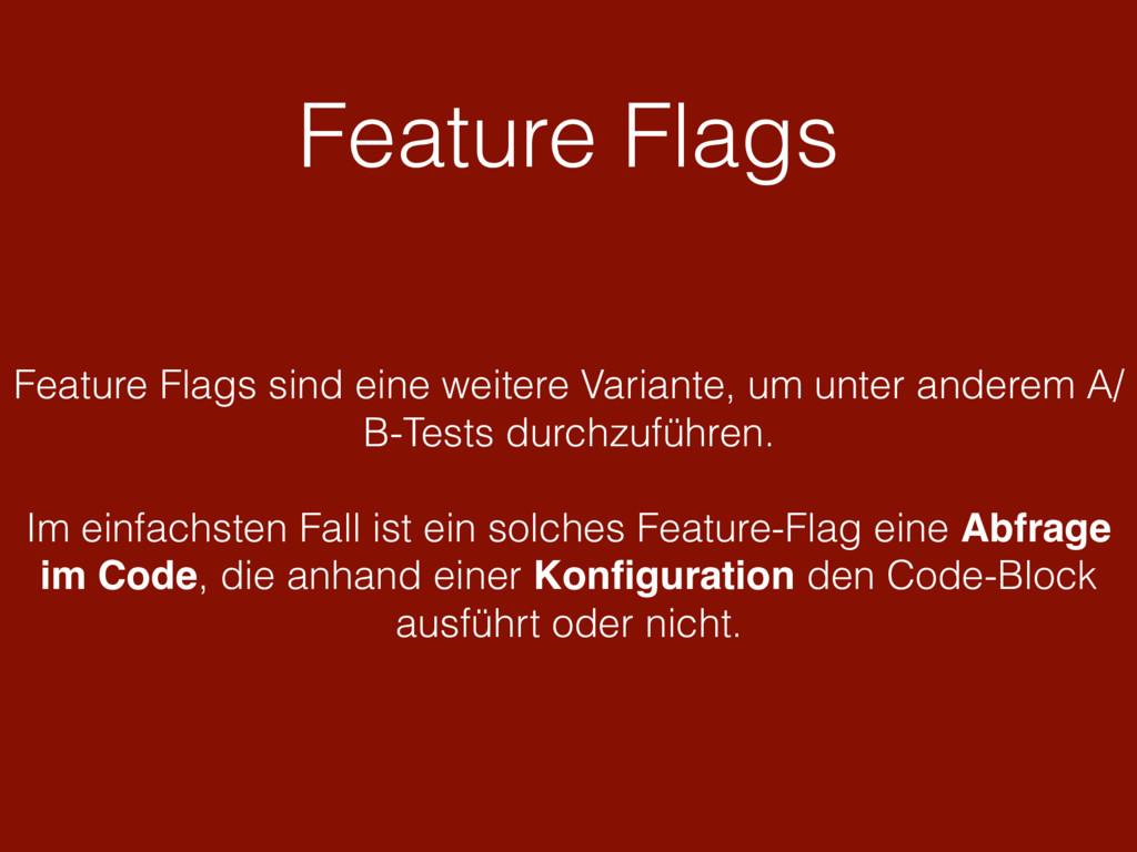 Feature Flags Feature Flags sind eine weitere V...