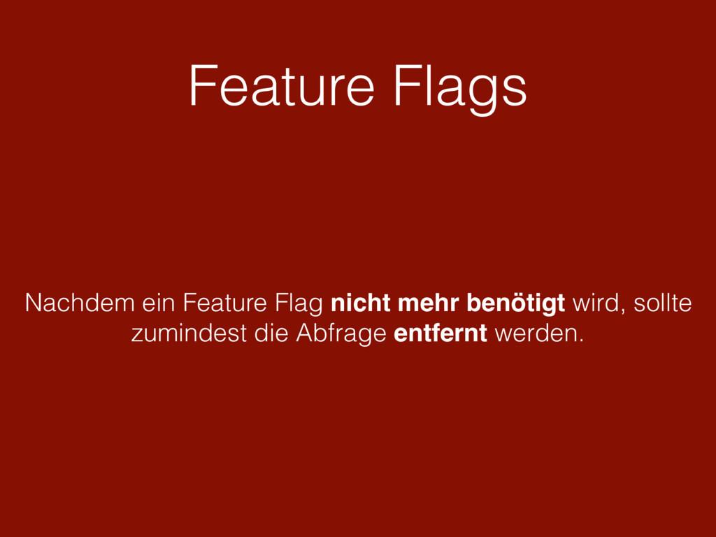 Feature Flags Nachdem ein Feature Flag nicht me...