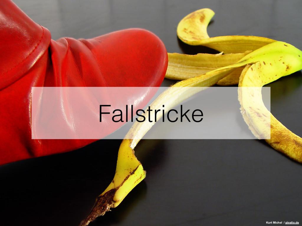 Fallstricke Kurt Michel / pixelio.de