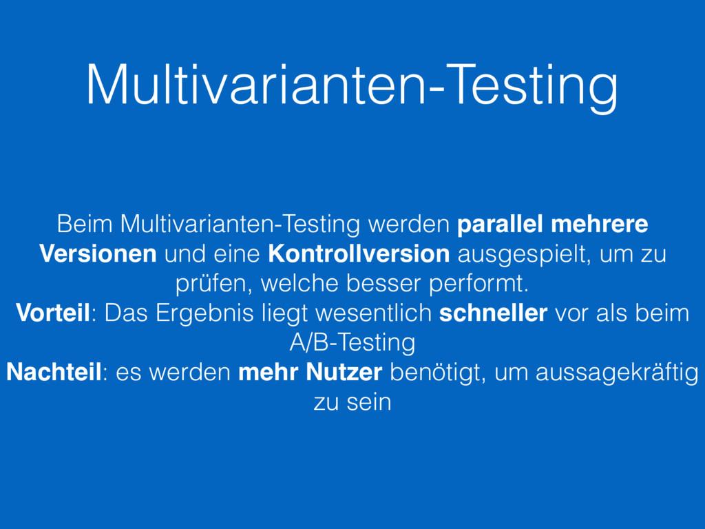 Multivarianten-Testing Beim Multivarianten-Test...