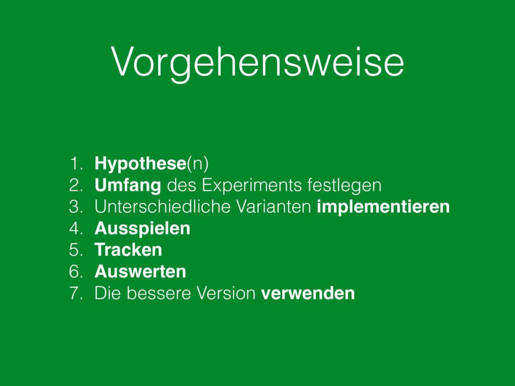 Vorgehensweise 1. Hypothese(n) 2. Umfang des Ex...
