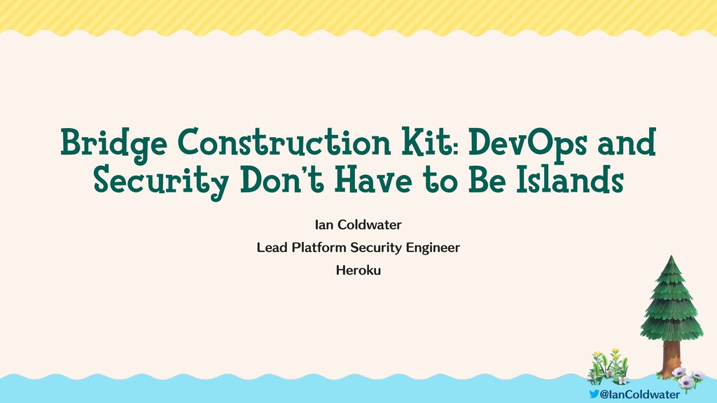 Bridge Construction Kit: DevOps and Security Do...