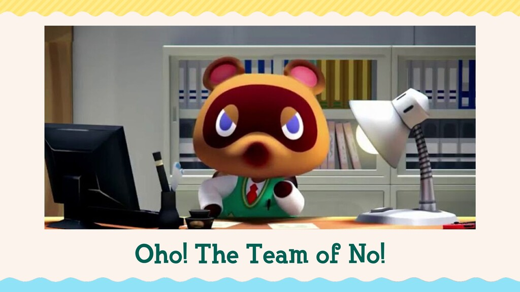 Oho! The Team of No!