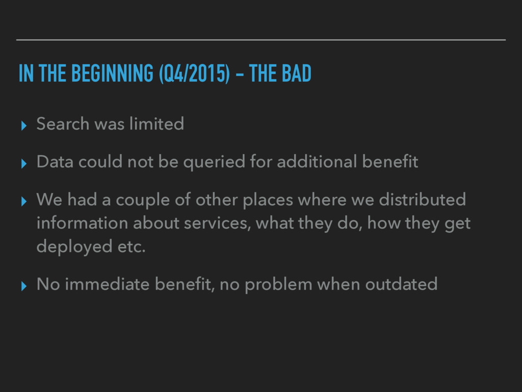 IN THE BEGINNING (Q4/2015) - THE BAD ▸ Search w...