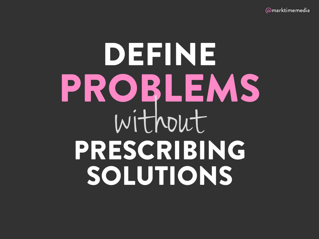 @marktimemedia DEFINE PROBLEMS PRESCRIBING SOLU...