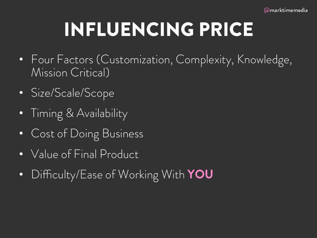 @marktimemedia INFLUENCING PRICE • Four Factor...