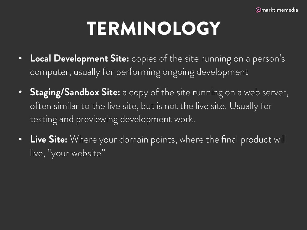 @marktimemedia TERMINOLOGY • Local Development...
