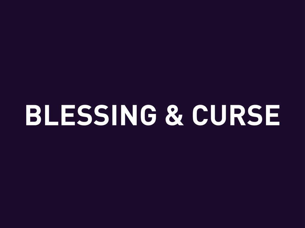 BLESSING & CURSE