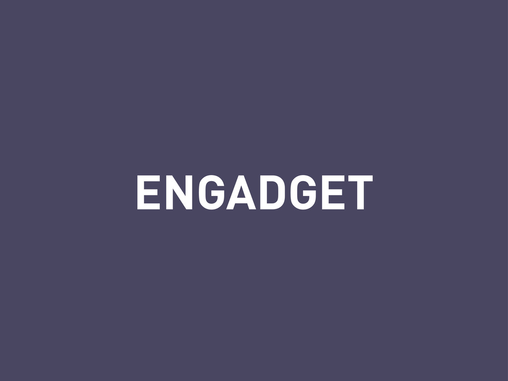ENGADGET