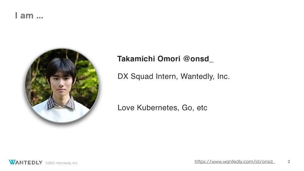 ©2021 Wantedly, Inc. Takamichi Omori @onsd_ DX ...