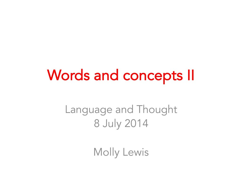 Words and concepts II Language and Thought 8 Ju...