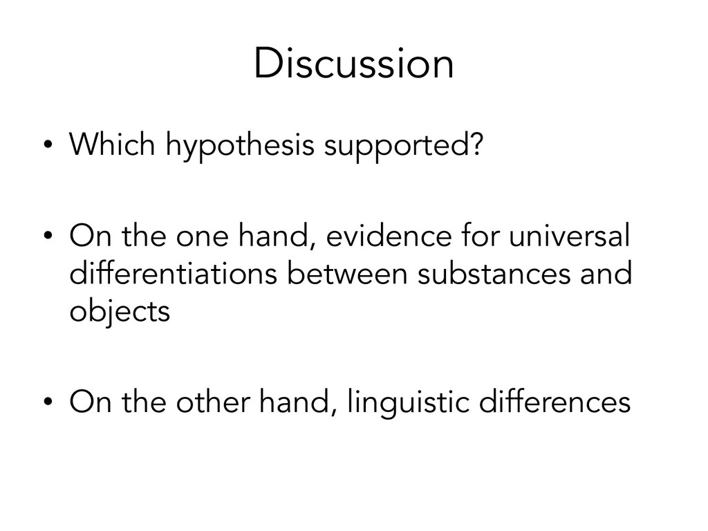 Discussion • Which hypothesis supported? • On t...