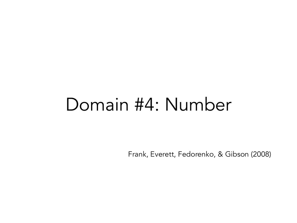 Domain #4: Number Frank, Everett, Fedorenko, & ...