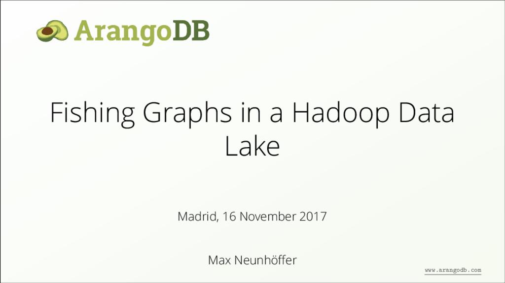 Fishing Graphs in a Hadoop Data Lake Max Neunhö...