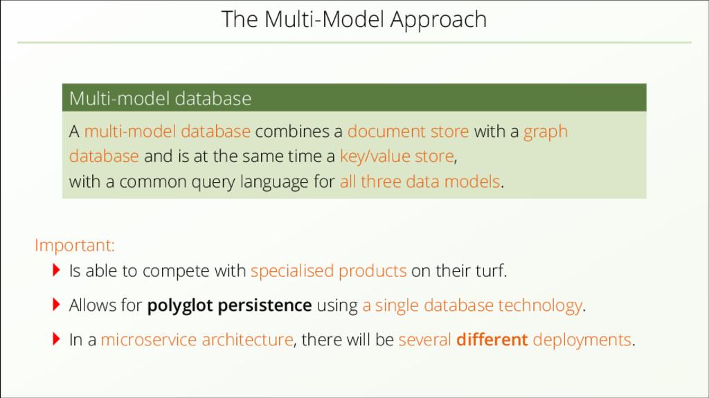 The Multi-Model Approach Multi-model database A...